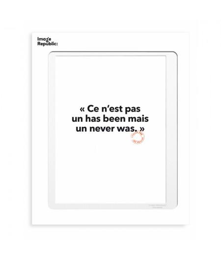 30x40 cm Loic Prigent 24 Ce n'est pas un has been - Image Republic