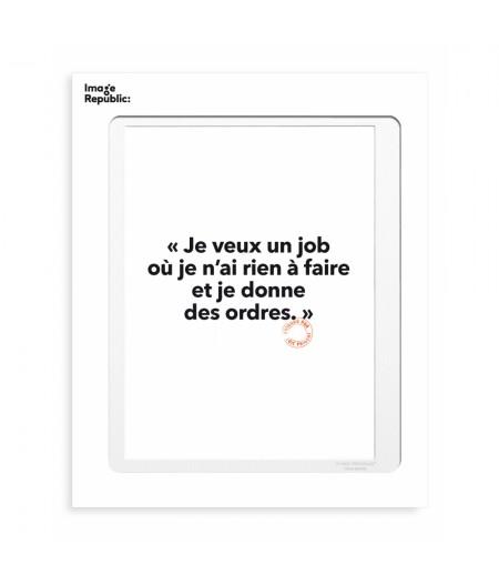 30x40 cm Loic Prigent 16 Je veux un job - Affiche Image Republic