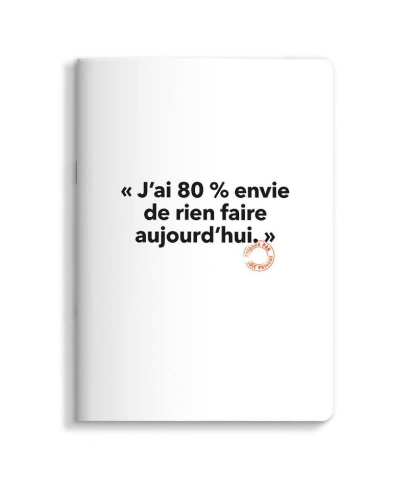 15x21 cm Note Book Loïc Prigent 58 J'ai 80% envie de ne rien foutre aujourd'hui V2 - Affiche Image Republic