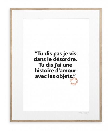 30x40 cm Loic Prigent 127 Tu Dis Pas Je Vis - Affiche Image Republic