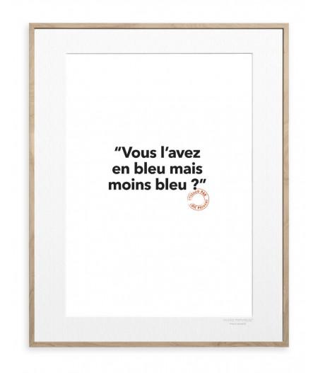 30x40 cm Loic Prigent 129 Vous L'avez En Bleu - Affiche Image Republic