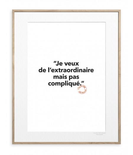 30x40 cm Loic Prigent 133 Je Veux De L'extraordinaire - Affiche Image Republic
